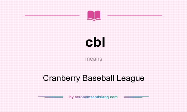 What does cbl mean? It stands for Cranberry Baseball League