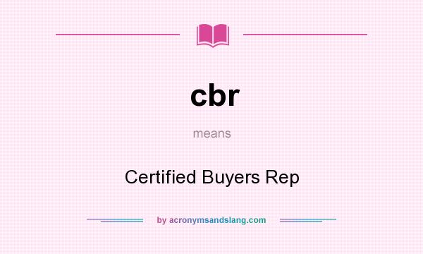What does cbr mean? It stands for Certified Buyers Rep