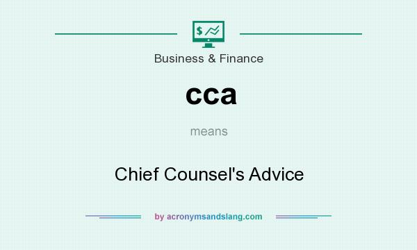 What does cca mean? It stands for Chief Counsel`s Advice