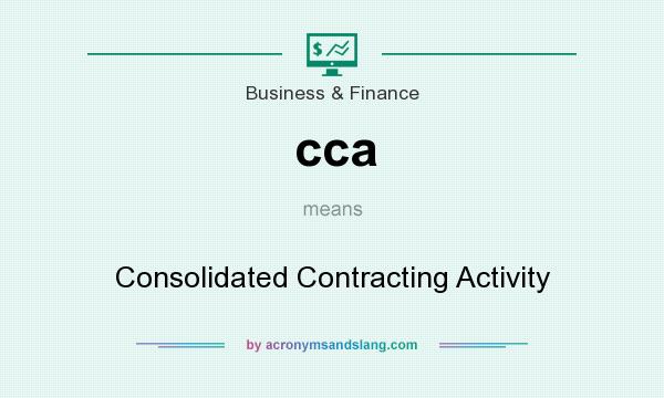 What does cca mean? It stands for Consolidated Contracting Activity