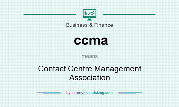 What does ccma mean? It stands for Contact Centre Management Association