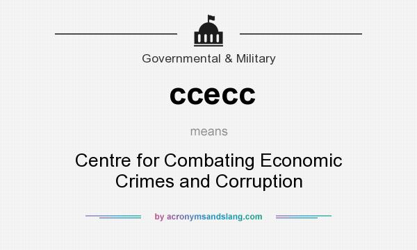 What does ccecc mean? It stands for Centre for Combating Economic Crimes and Corruption