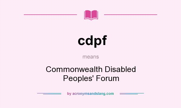 What does cdpf mean? It stands for Commonwealth Disabled Peoples` Forum