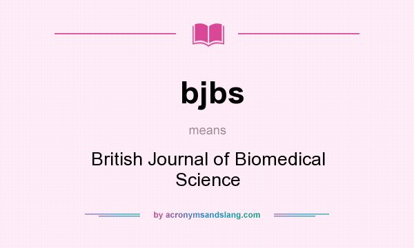 What does bjbs mean? It stands for British Journal of Biomedical Science