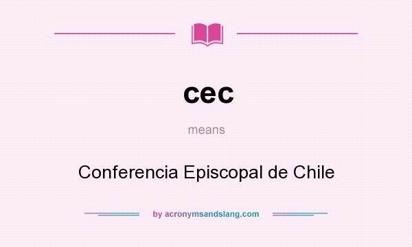What does cec mean? It stands for Conferencia Episcopal de Chile