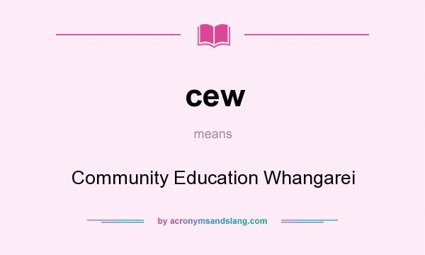 What does cew mean? It stands for Community Education Whangarei