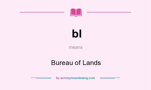 What does bl mean? It stands for Bureau of Lands