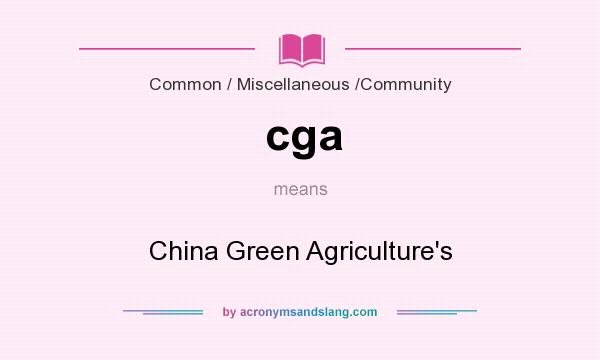 What does cga mean? It stands for China Green Agriculture`s