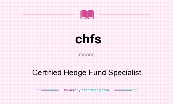 What does chfs mean? It stands for Certified Hedge Fund Specialist