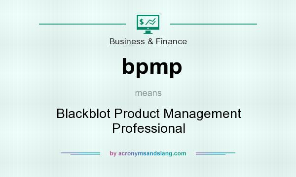 What does bpmp mean? It stands for Blackblot Product Management Professional