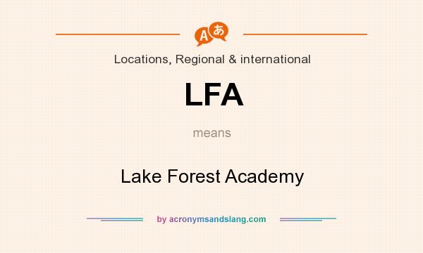 What does LFA mean? It stands for Lake Forest Academy