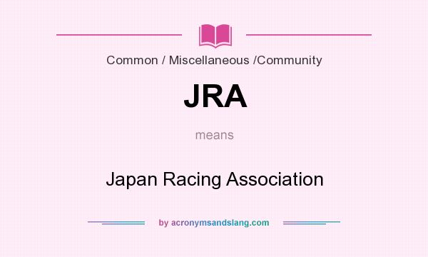 What does JRA mean? It stands for Japan Racing Association