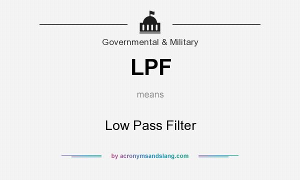 What does LPF mean? It stands for Low Pass Filter