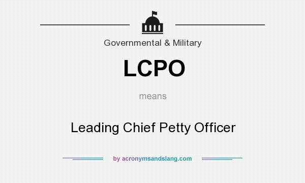 What does LCPO mean? It stands for Leading Chief Petty Officer