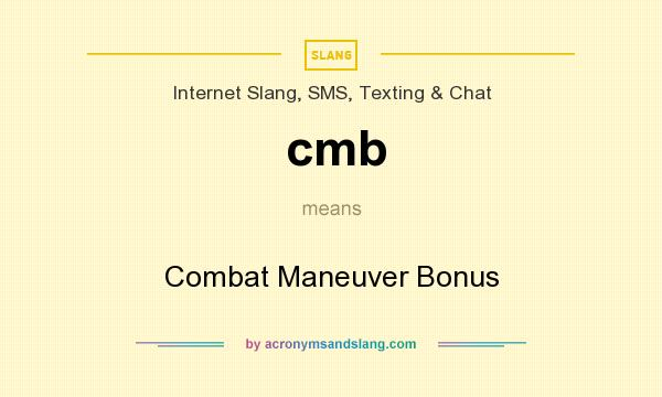 What does cmb mean? It stands for Combat Maneuver Bonus