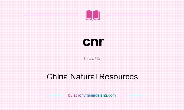 What does cnr mean? It stands for China Natural Resources