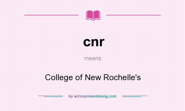 What does cnr mean? It stands for College of New Rochelle`s