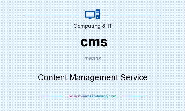 What does cms mean? It stands for Content Management Service