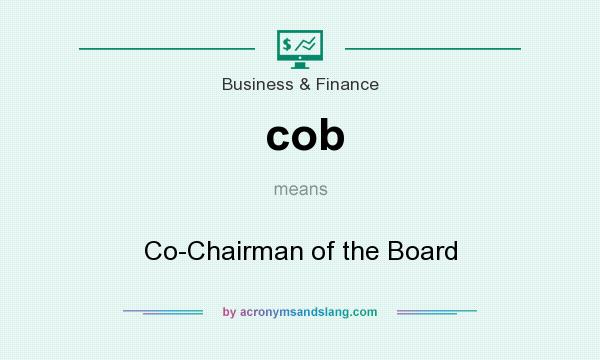 What does cob mean? It stands for Co-Chairman of the Board