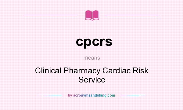What does cpcrs mean? It stands for Clinical Pharmacy Cardiac Risk Service