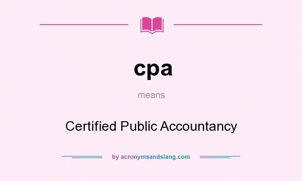 What does cpa mean? It stands for Certified Public Accountancy