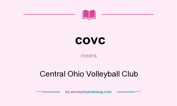 What does covc mean? It stands for Central Ohio Volleyball Club