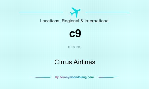 What does c9 mean? It stands for Cirrus Airlines