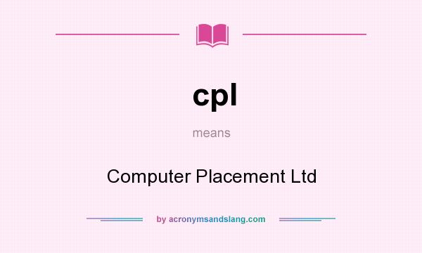 What does cpl mean? It stands for Computer Placement Ltd