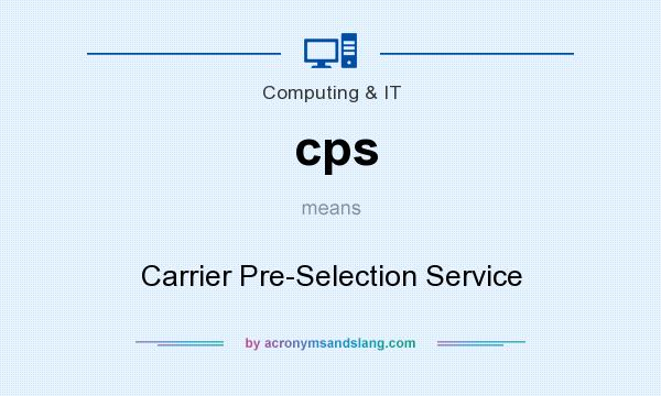 What does cps mean? It stands for Carrier Pre-Selection Service