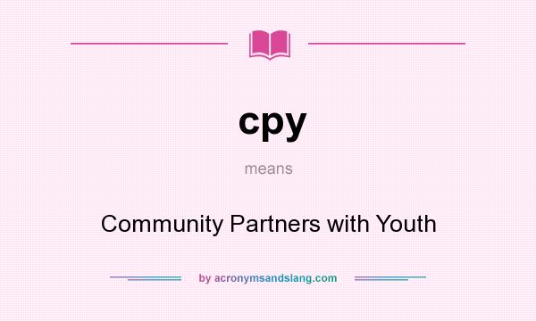What does cpy mean? It stands for Community Partners with Youth