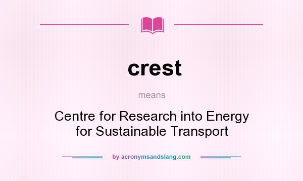 What does crest mean? It stands for Centre for Research into Energy for Sustainable Transport