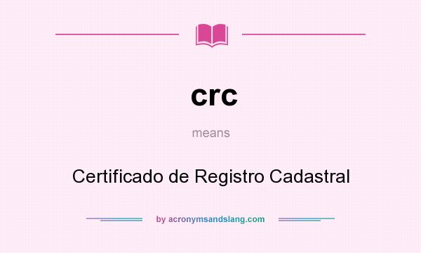 What does crc mean? It stands for Certificado de Registro Cadastral