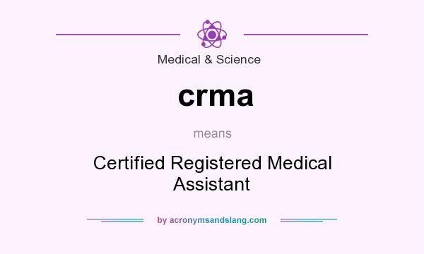 crma - Certified Registered Medical Assistant in Medical & Science ...