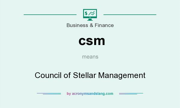 What does csm mean? It stands for Council of Stellar Management