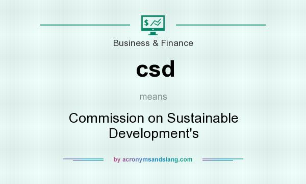 What does csd mean? It stands for Commission on Sustainable Development`s