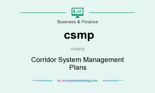 What does csmp mean? It stands for Corridor System Management Plans