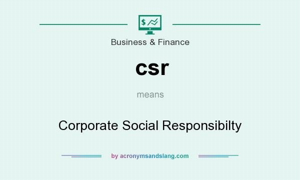 What does csr mean? It stands for Corporate Social Responsibilty