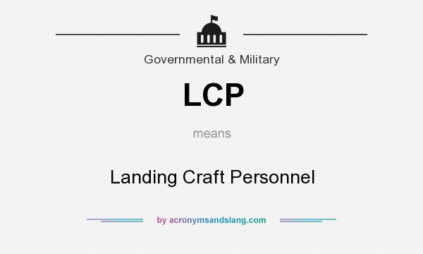What does LCP mean? It stands for Landing Craft Personnel