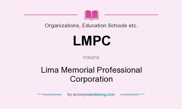 What does LMPC mean? It stands for Lima Memorial Professional Corporation