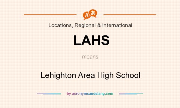 What does LAHS mean? It stands for Lehighton Area High School
