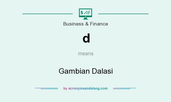 What does d mean? It stands for Gambian Dalasi