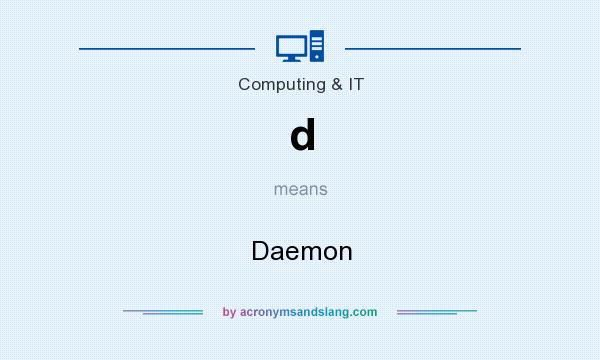 What does d mean? It stands for Daemon