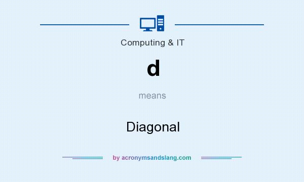 What does d mean? It stands for Diagonal