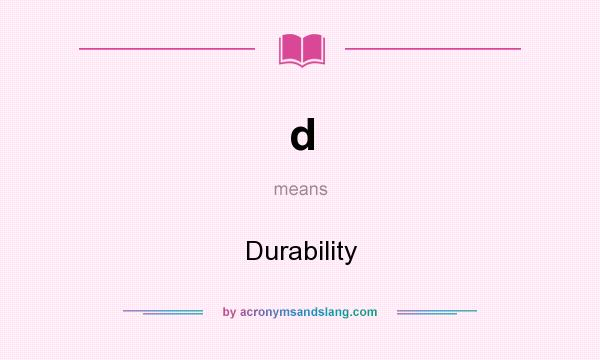 What does d mean? It stands for Durability