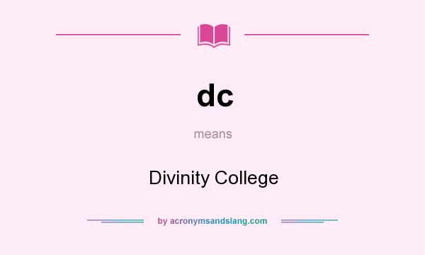 What does dc mean? It stands for Divinity College