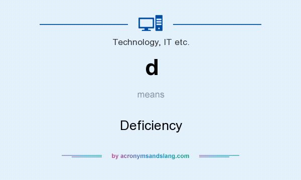 What does d mean? It stands for Deficiency