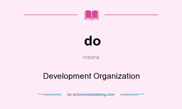 What does do mean? It stands for Development Organization