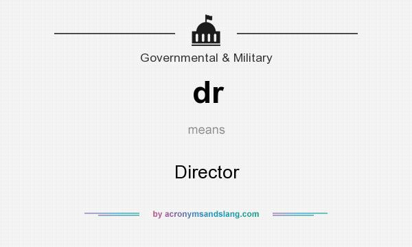 What does dr mean? It stands for Director