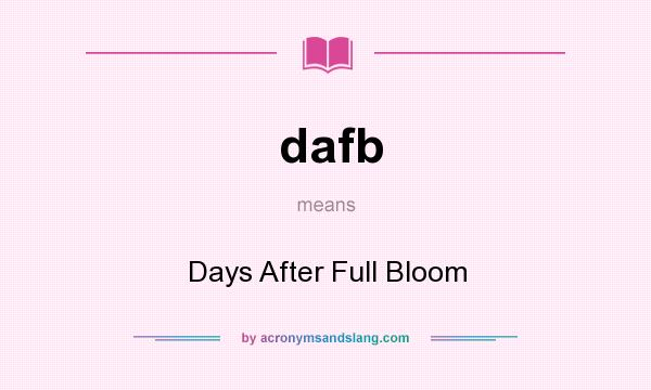 What does dafb mean? It stands for Days After Full Bloom