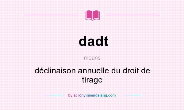 What does dadt mean? It stands for déclinaison annuelle du droit de tirage